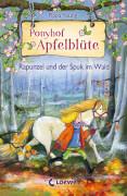 Loewe Young, Ponyhof Apfelblüte Bd. 08 Rapunzel und der Spuk im Wald