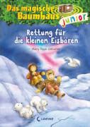 Das magische Baumhaus junior - Rettung für die keinen Eisbären, Band 12