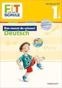 Tessloff FiT FÜR DIE SCHULE: Das musst du wissen! Deutsch 1. Klasse
